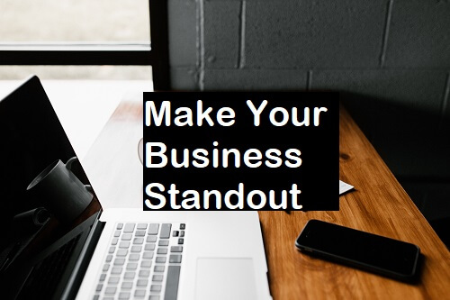 make your business standout