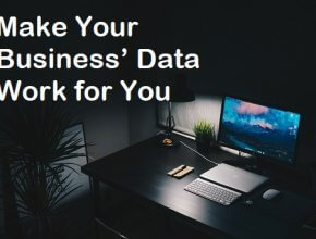 Make Your Business' Data Work for You