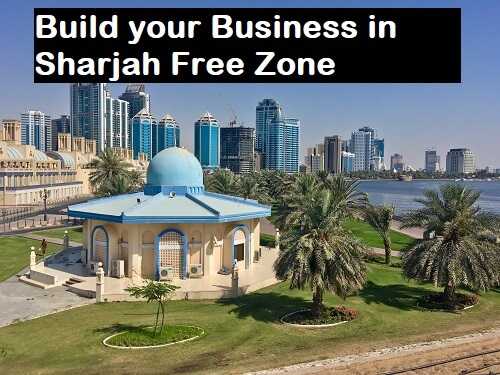 Build your Business in Sharjah Free Zone