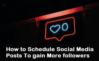 How to Schedule Social Media Posts To gain More followers