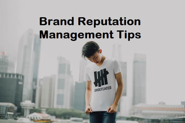 Brand Reputation Management Tips