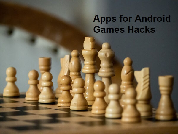 Apps for Android Games Hacks